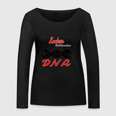 Is cooking in my DNA hobby - Women's Organic Longsleeve Shirt by Stanley & Stella