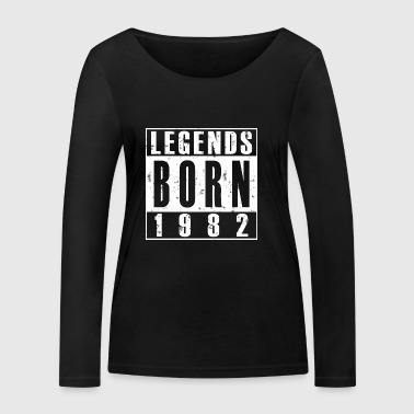 Legends born 1982 - great birthday present - Women's Organic Longsleeve Shirt by Stanley & Stella