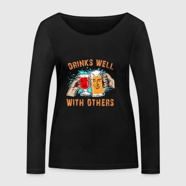 Funny Drinks Well With Others Liquor Lovers - Women's Organic Longsleeve Shirt by Stanley & Stella