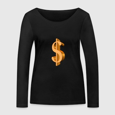 dollar gold sign - Women's Organic Longsleeve Shirt by Stanley & Stella