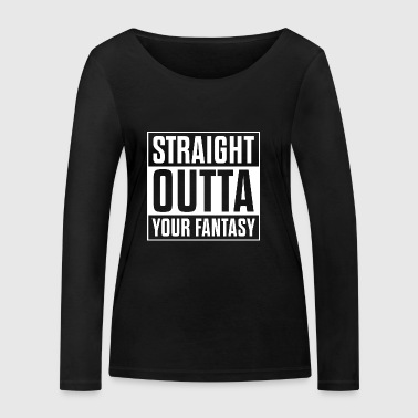 Straight outta your fantasy - Women's Organic Longsleeve Shirt by Stanley & Stella
