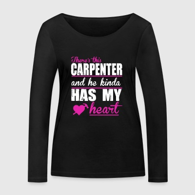 A CARPENTER HAS MY HEART SHIRT - Women's Organic Longsleeve Shirt by Stanley & Stella