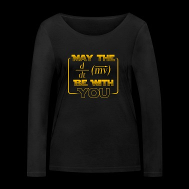 May the power be with you - gift - Women's Organic Longsleeve Shirt by Stanley & Stella