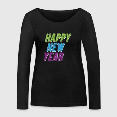 Happy New Year Colors Celebration Silvester - Women's Organic Longsleeve Shirt by Stanley & Stella