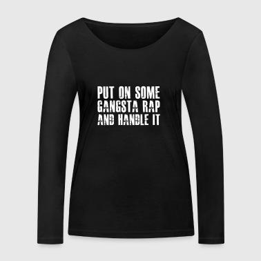 Handle It gift for Gangster - Women's Organic Longsleeve Shirt by Stanley & Stella