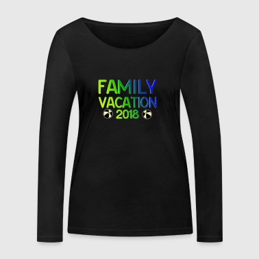 Family Vacation Gift Vacation 2018 - Women's Organic Longsleeve Shirt by Stanley & Stella