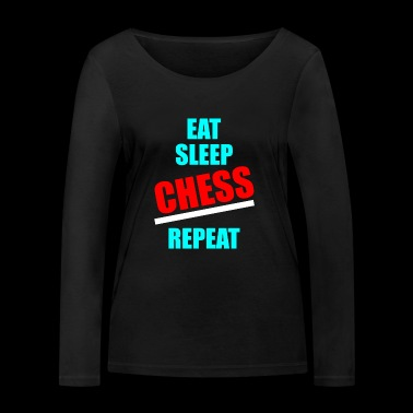 Chess eat sleep repeat checkerboard - Women's Organic Longsleeve Shirt by Stanley & Stella