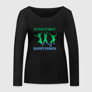 Funky Party Happy People - Frauen Bio-Langarmshirt von Stanley & Stella