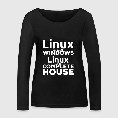 Linux is not Windows! Linux is a complete house! - Women's Organic Longsleeve Shirt by Stanley & Stella