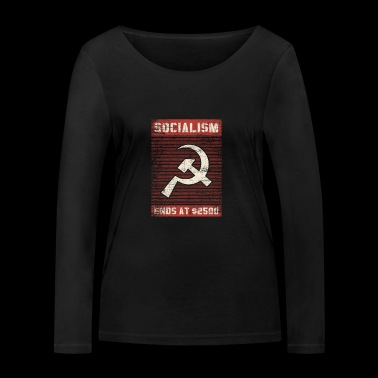 Socialism ends at 2500 dollars - Women's Organic Longsleeve Shirt by Stanley & Stella