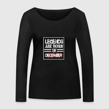 Legends are born in December - December gift - Women's Organic Longsleeve Shirt by Stanley & Stella