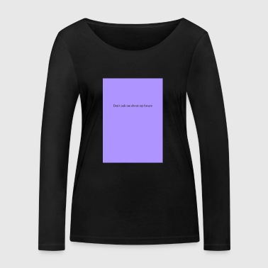 NO FUTURE - Women's Organic Longsleeve Shirt by Stanley & Stella