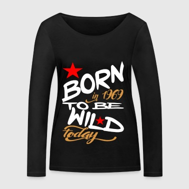 Born in 1969 to be Wild Today - Women's Organic Longsleeve Shirt by Stanley & Stella