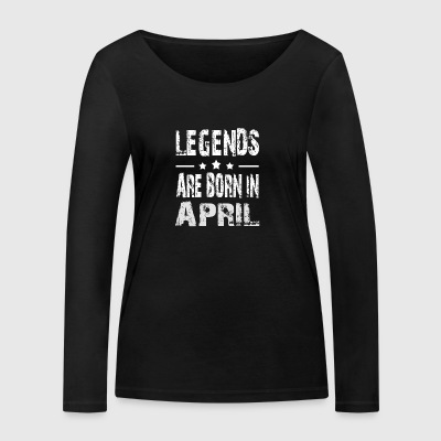 Legends are born in APRIL - Women's Organic Longsleeve Shirt by Stanley & Stella