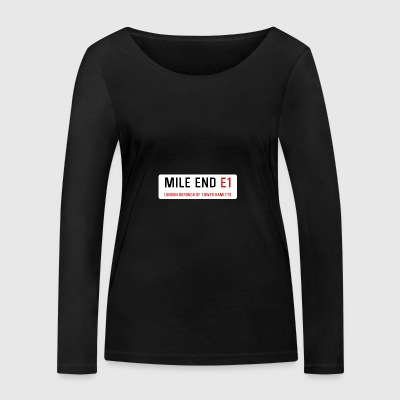 Mile End Street Sign - Women's Organic Longsleeve Shirt by Stanley & Stella