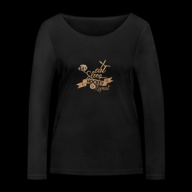 EAT SLEEP HOCKEY REPEAT - Women's Organic Longsleeve Shirt by Stanley & Stella