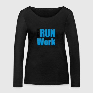to run - Women's Organic Longsleeve Shirt by Stanley & Stella
