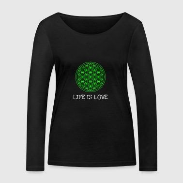 Life flower Flower of life Life is love - Women's Organic Longsleeve Shirt by Stanley & Stella