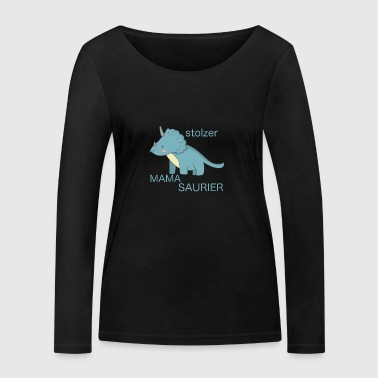 Proud Mom Proud Mamasaurus Triceratops - Women's Organic Longsleeve Shirt by Stanley & Stella