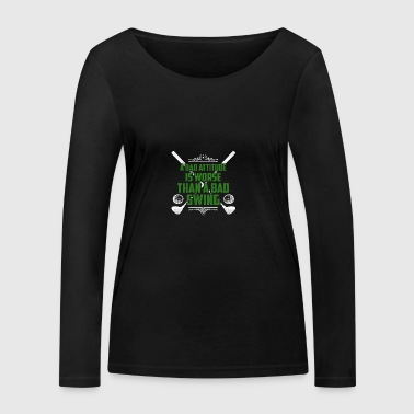A bad attitude is bad golf - Women's Organic Longsleeve Shirt by Stanley & Stella