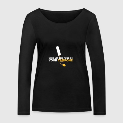 Who Lit Your Tampon? - Women's Organic Longsleeve Shirt by Stanley & Stella