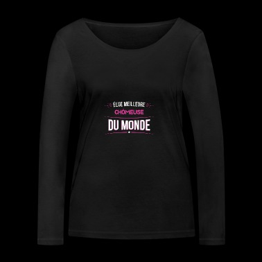 Chomeuse t shirt drole pour Chomeuse - T-shirt manches longues bio Stanley & Stella Femme