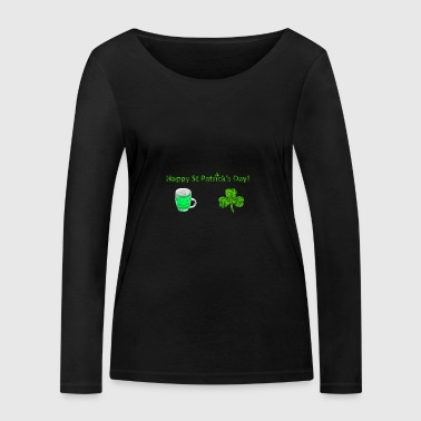 Happy St Patricks Day - Women's Organic Longsleeve Shirt by Stanley & Stella