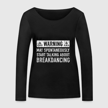 Original Breakdancing Design: Order Here - Women's Organic Longsleeve Shirt by Stanley & Stella