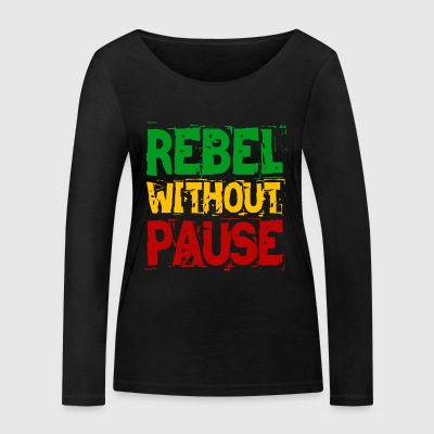 Rebel Without Pause - Women's Organic Longsleeve Shirt by Stanley & Stella
