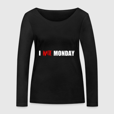 i hate monday - Women's Organic Longsleeve Shirt by Stanley & Stella