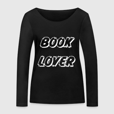 Book Lover - Women's Organic Longsleeve Shirt by Stanley & Stella