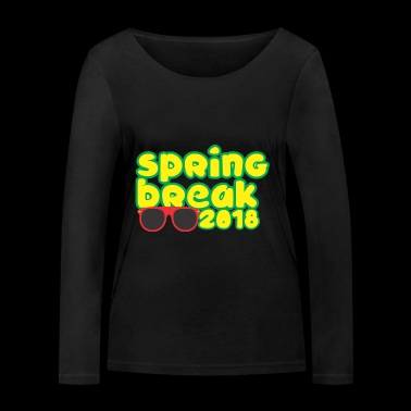 Spring Break 2018 - Women's Organic Longsleeve Shirt by Stanley & Stella