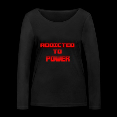 ADDICTED - Women's Organic Longsleeve Shirt by Stanley & Stella