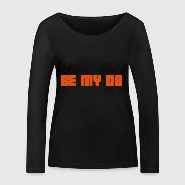 2541614 15071205 be my date - Women's Organic Longsleeve Shirt by Stanley & Stella