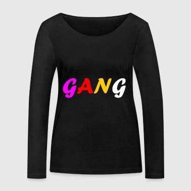 GANG perfect motive for gifts and gangs - Women's Organic Longsleeve Shirt by Stanley & Stella