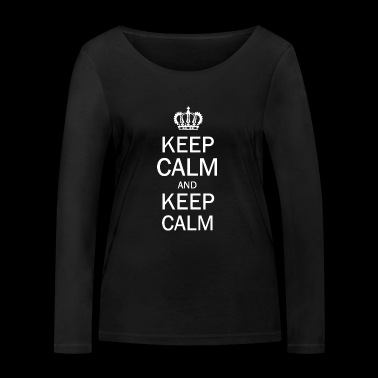 Keep Calm and Keep Calm - Women's Organic Longsleeve Shirt by Stanley & Stella