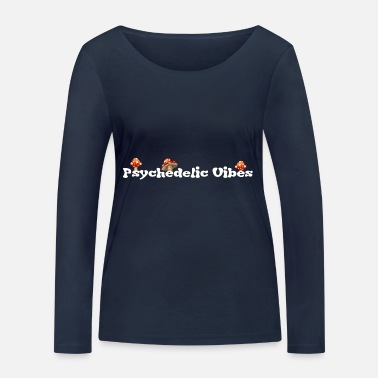 Psychedelic Psychedelic Vibes - Women's Organic Longsleeve Shirt