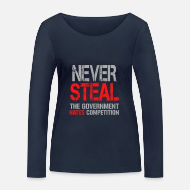 Steal Never Steal - Women's Organic Longsleeve Shirt by Stanley & Stella
