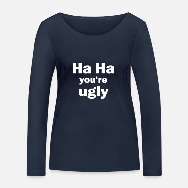 Ugly ugly - Women's Organic Longsleeve Shirt by Stanley & Stella