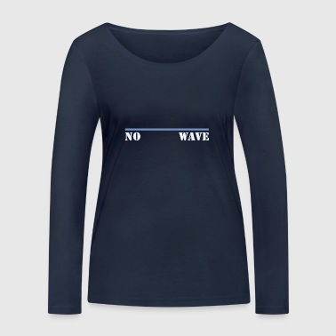 Wave no wave, no wave - Women's Organic Longsleeve Shirt by Stanley & Stella