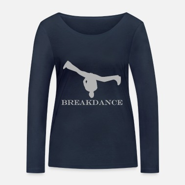 B Boying B-boying breakdance - Women's Organic Longsleeve Shirt by Stanley & Stella
