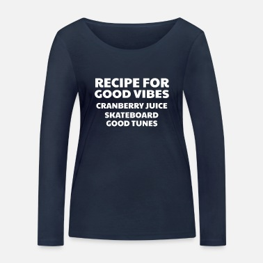 Good Ch Cranberry Vibes & Tunes Recipe for Happiness - Women's Organic Longsleeve Shirt