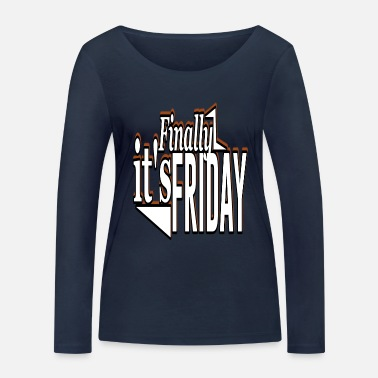 Friday It is Friday - Women's Organic Longsleeve Shirt