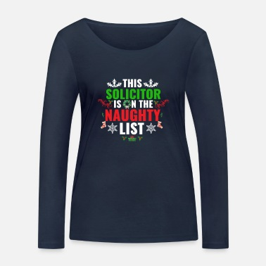 Naughty This Solicitor is on the Naughty list Christmas - Women's Organic Longsleeve Shirt