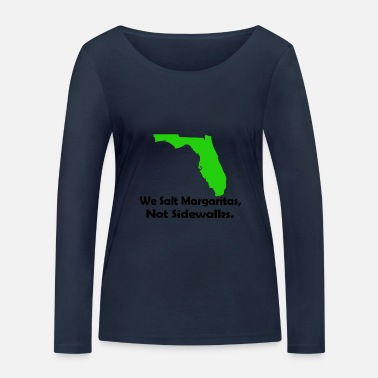 Sidewalk FLA We Salt Margaritas not sidewalks - Women's Organic Longsleeve Shirt