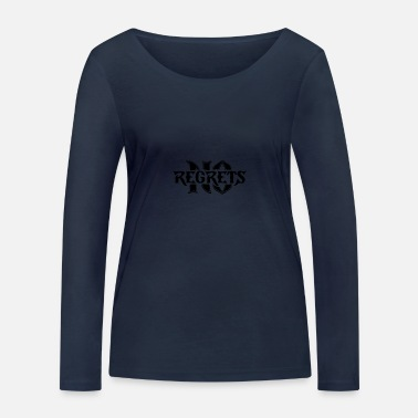 Regret No Regrets - Women's Organic Longsleeve Shirt