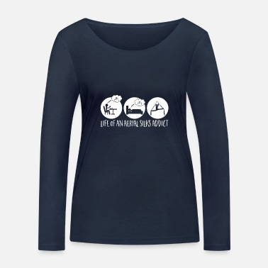 Sports Life Of An Aerial Silks Addict - Women's Organic Longsleeve Shirt
