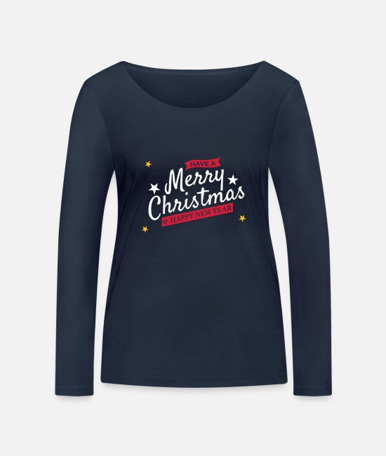 Happy Christmas Long-Sleeved Shirts - have a merry Christmas 3 different colors - Women's Organic Longsleeve Shirt navy