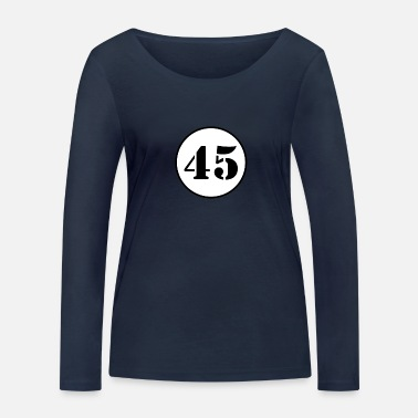 Forty-five NUMBER 45 forty five birthday gift - Women's Organic Longsleeve Shirt