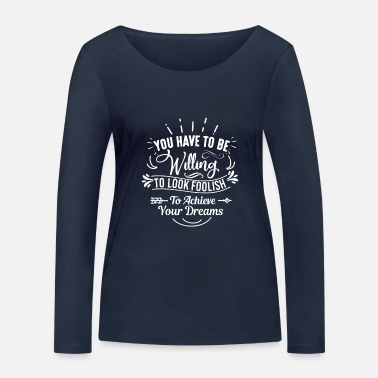 A Kayak You have to be willing - Women's Organic Longsleeve Shirt